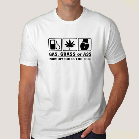 Gas Grass Ass - Nobody Rides for Free Funny Men's Pot T-shirt