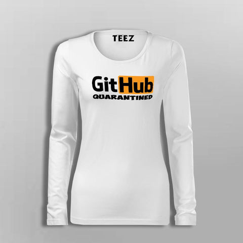 Github Quarantined Full Sleeve T-Shirt For Women Online India