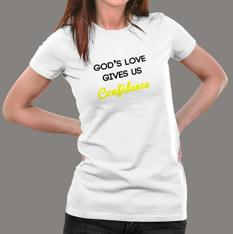 God's Love Gives Us Confidence T-Shirt For Women