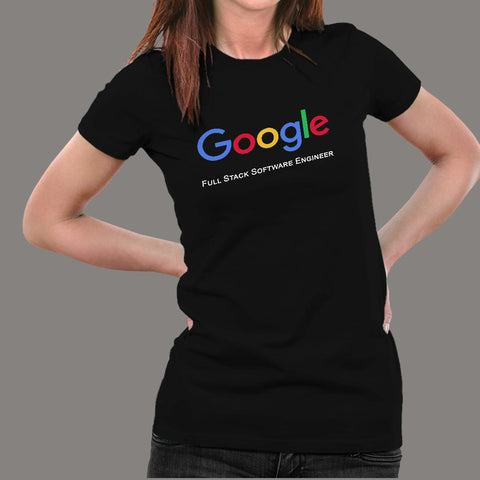 Google Full Stack Software Engineer Women's Profession T-Shirt Online India