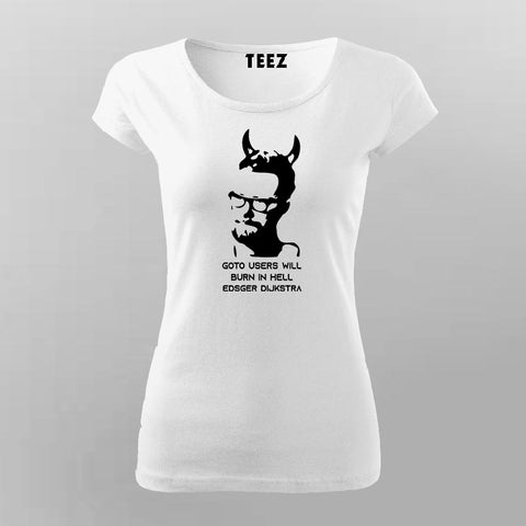 Goto Users Will Burn In Hell Edsger Dijkstra Developers T-Shirt For Women Online India