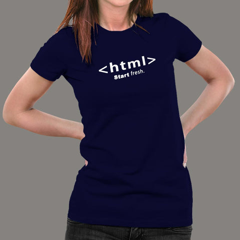 Start Fresh Opening Html Tag T-Shirt For Women Online India