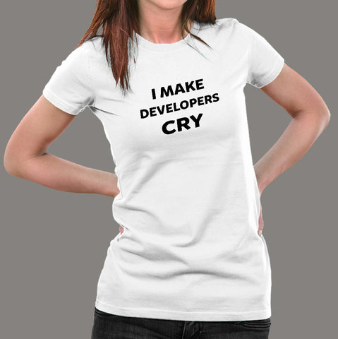 I Make Developers Cry T-Shirt For Women Online India