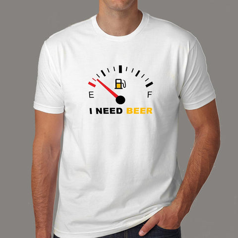 I Need Beer Funny Beer T-Shirt For Men Online India