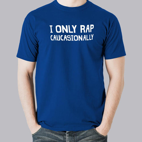 I Only Rap Caucasionally Men's Music T-Shirt