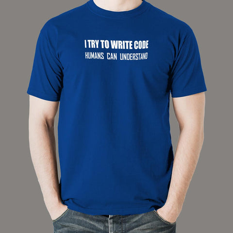 I Try To Write Code Funny Programmer T-Shirt For Men Online India