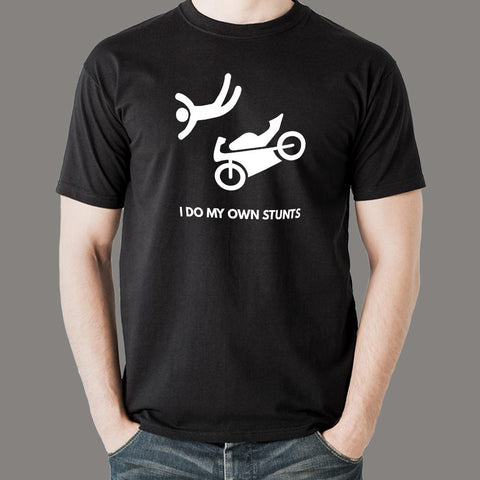 I Do My Own Stunts Motorcycle T-shirt For Men India