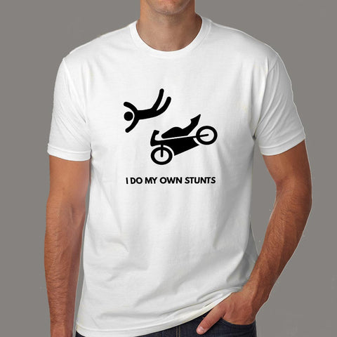 I Do My Own Stunts Motorcycle T-shirt For Men Online India