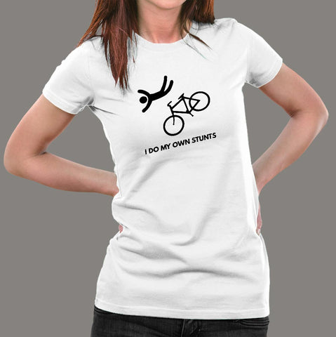 I Do My Own Stunts Funny Bicycle T-shirt For Women Online India