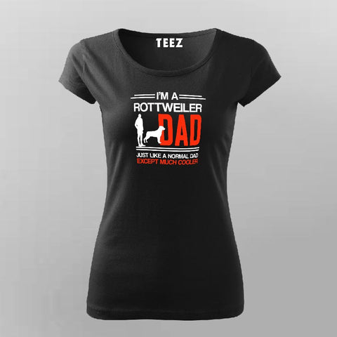 I Am A Rottweiler Dad T-Shirt For Women Online India