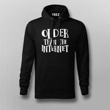 I Am Older Than The Internet Sarcastic Programmer Hoodies For Men Online India