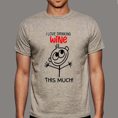 I Love Drinking Wine This Much T-Shirt For Men Online India