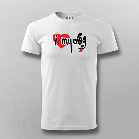 I Love My Dog T-Shirt For Men Online India