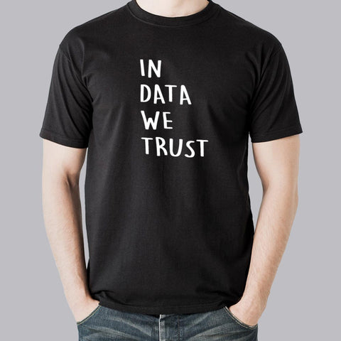 In Data We Trust Funny Analytics Data Scientist Men's T-Shirt
