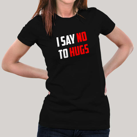 I Say No To Hugs T-Shirt For Women Online India