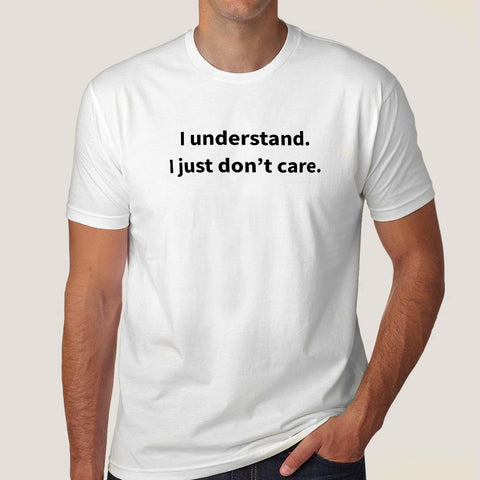 I Understand I Just Don't Care Men's T-shirt