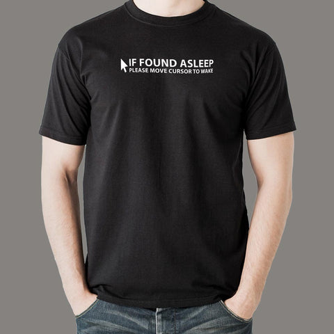 If Found Asleep Please Move Cursor To Wake Men's T-Shirt Online