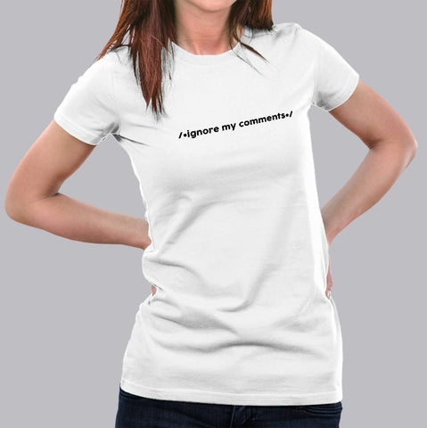 Ignore My Comments Funny Programmers T-Shirt For Women