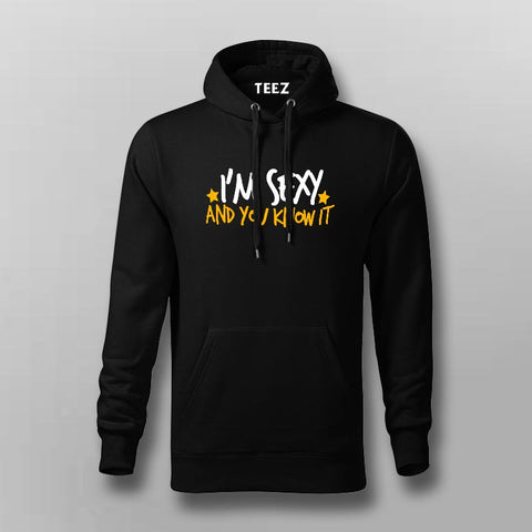 Im Sexy And You Know It Funny Hoodies For Men Online India