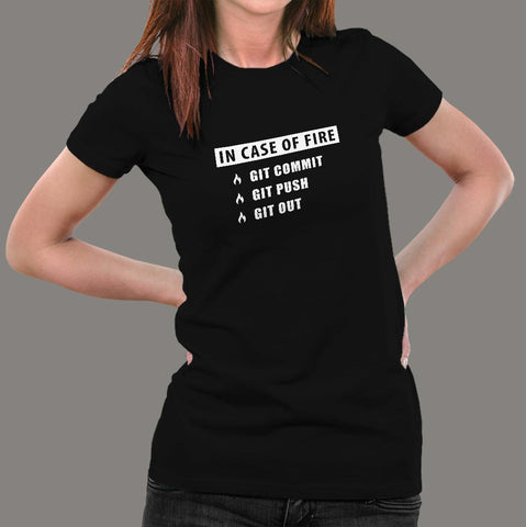 In Case Of Fire Git Commit Git Push Git Out Funny Programmer T-Shirt For Women Online India
