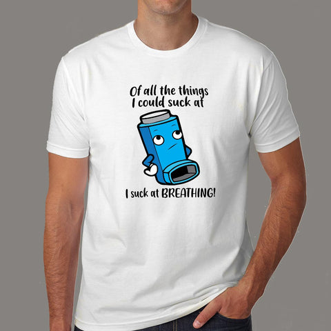 Suck at Breathing – Asthma Inhaler Wheezing Humour T-shirt for Men online india