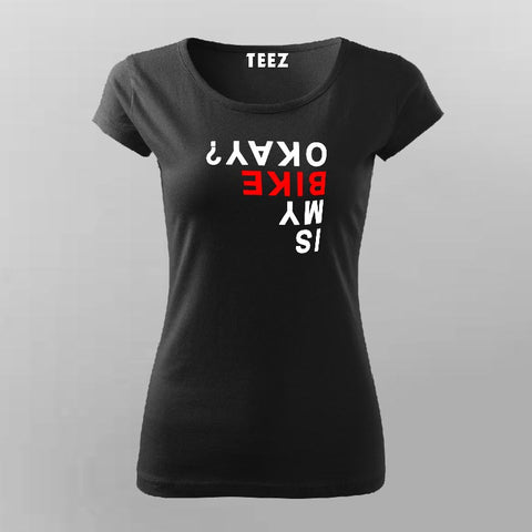 Is My Bike Okay T-Shirt For Women Online India