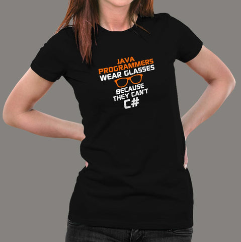 Java Programmers Wear Glasses Because They Can't C# Funny T-Shirt For Women Online