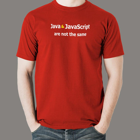 Java And Javascript Are Not The Same T-Shirt For Men Online India