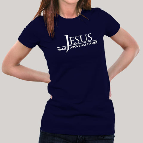 Jesus Name Above All Names Women's Christian T-shirt