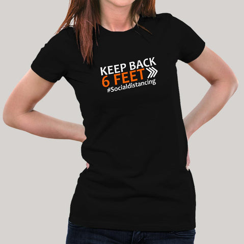 Keep Back 6 Feet Social Distancing T-Shirt For Women Online India