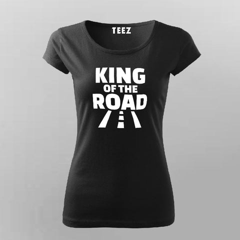 King Of The Road T-Shirt For Women Online India