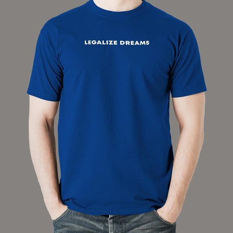 Legalize Dreams T-shirt For Men Online India