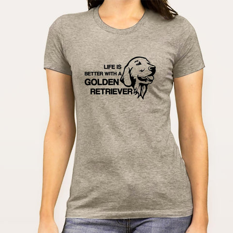 Life Is Better With A Golden Retriever Women's T-shirt