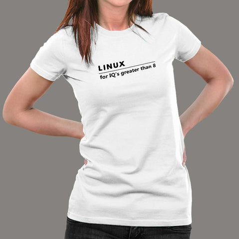 Linux For IQ's Greater Than 8 Women's T-Shirt