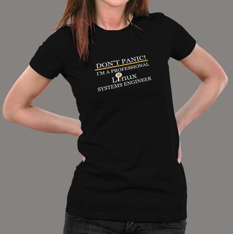 Don't Panic I'm a Professional Linux System Engineer T-Shirt For Women Online India