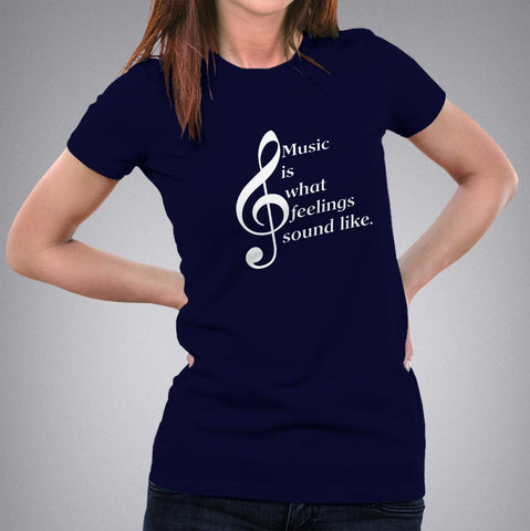 Music is What Feelings Sound like T-Shirt For Women india