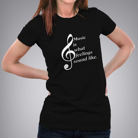 Music is What Feelings Sound like T-Shirt For Women