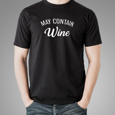 May Contain Wine Men's Wine Lover T-Shirt Online India