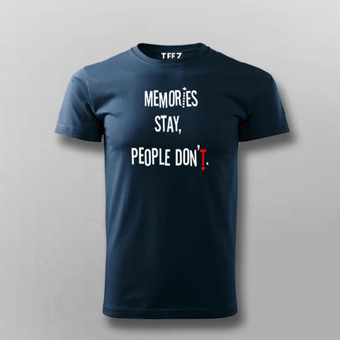Memories Stay People Don't Men's Inspirational T-Shirt For Men Online India