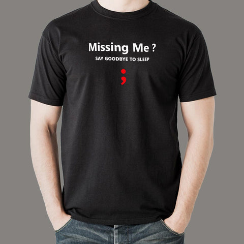 Missing Semicolon Say Goodbye To Sleep Funny Programmer T-Shirt For Men Online