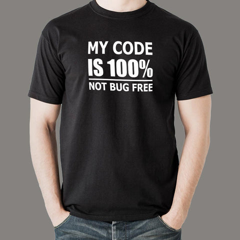 My Code Is 100% Not Bug Free Funny Programmer T-Shirt For Men Online India