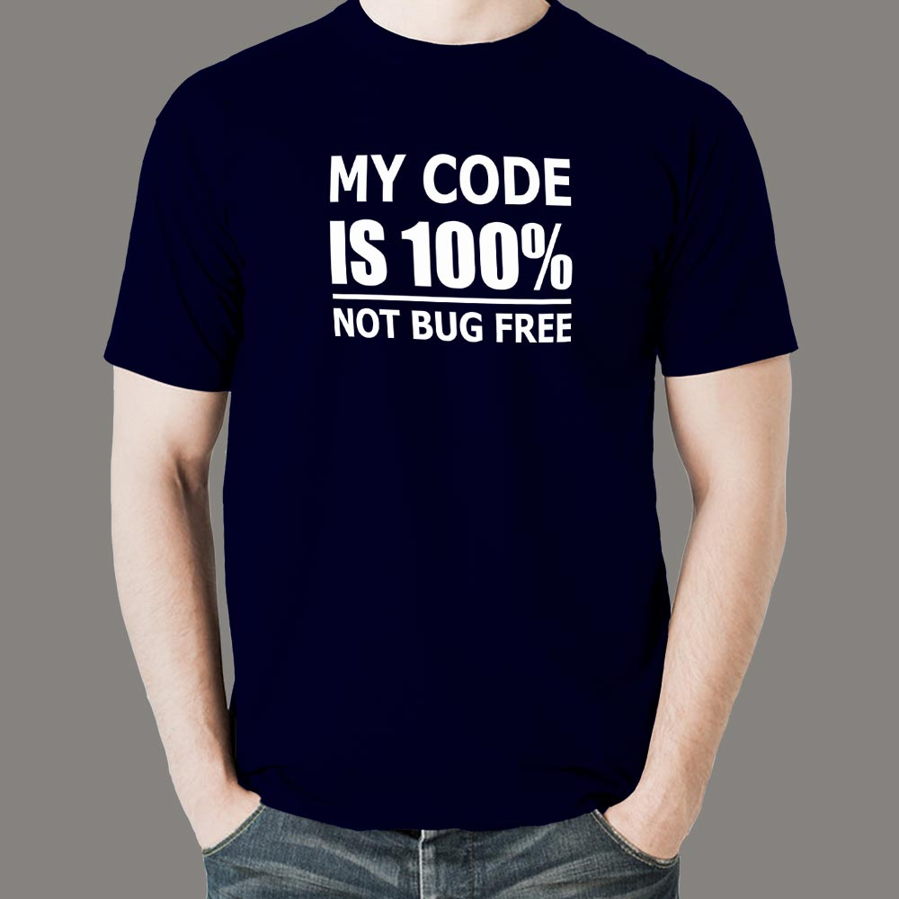My Code Is 100% Not Bug Free Funny Programmer T-Shirt For Men