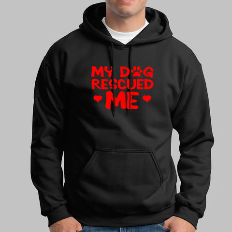 My Dog Rescued Me Hoodies For Men Online India