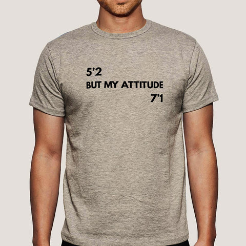 My Height 5'2 But My Attitude 7'1 Men's T-shirt