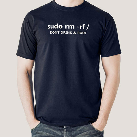 sudo rm -rf / Don't Drink & Root Men's Linux T-shirt