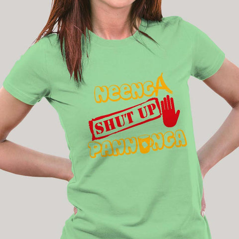Neenga Shut Up Pannunga #OviyaArmy T-shirt for Women