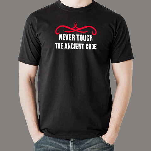 Never Touch The Ancient Code T-Shirt For Men Online India