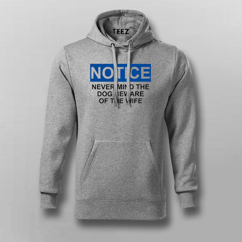 Never Mind The Dog Beware Of The Wife Hoodies For Men Online India