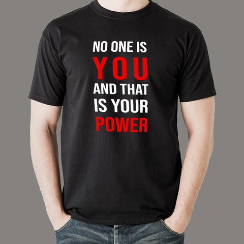 No One Is You And That Is Your Power Inspirational Men's T-Shirt