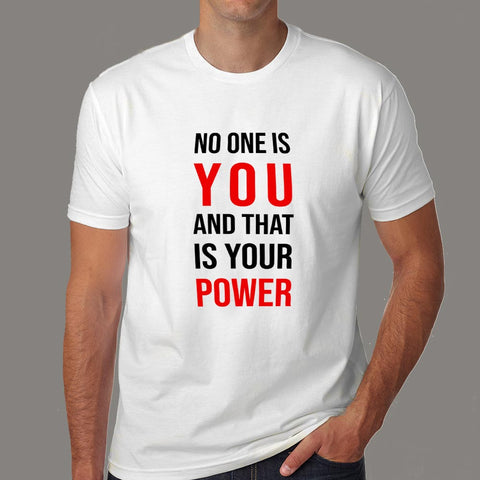 No One Is You And That Is Your Power Inspirational Men's T-Shirt Online India